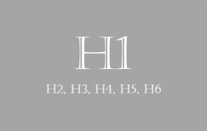 Tầm quan trọng của H1 và các thẻ H trong SEO Website